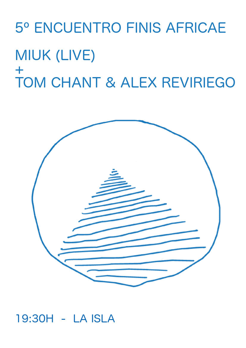 Finis Africae presenta: Miuk + Tom Chant & Alex Riveriego